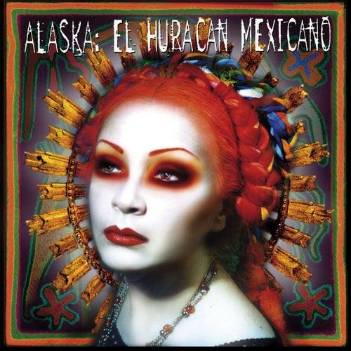 El Huracan Mexicano by Alaska