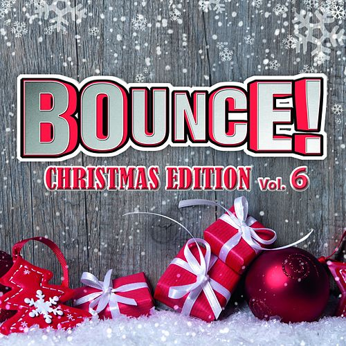 Bounce! Christmas Edition Vol. 6 (The Finest in House, Electro, Dance & Trance) de Various Artists