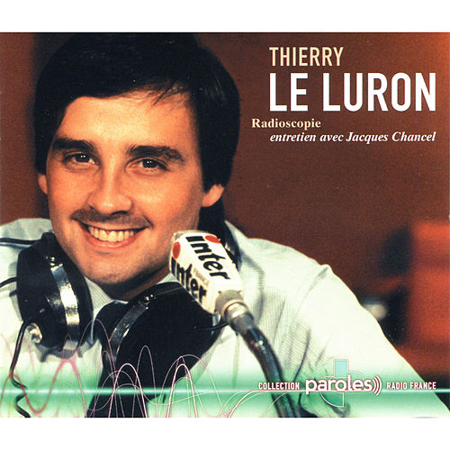 Radioscopie: Jacques Chancel reçoit Thierry Le Luron by Thierry Le Luron
