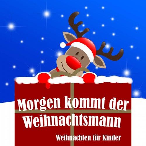 Morgen Kommt der Weihnachtsmann (Weihnachten für Kinder) by Various Artists