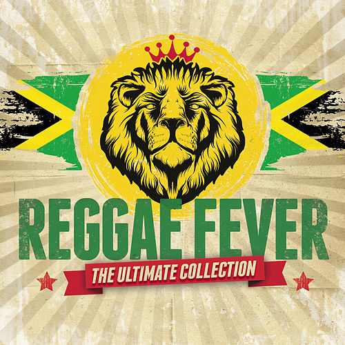 Reggae Fever: The Ultimate Collection by Various Artists