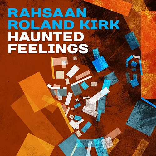 Haunted Feelings de Rahsaan Roland Kirk