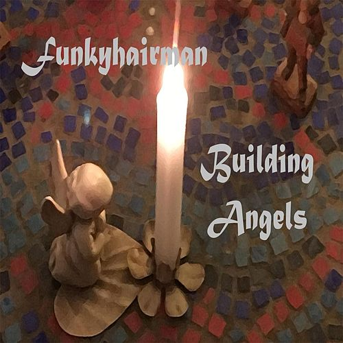 Building Angels by Funkyhairman