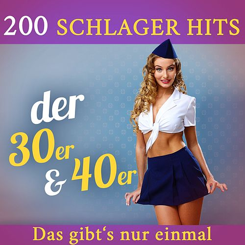 Das gibt's nur einmal - 200 Schlager Hits der 30er & 40er de Various Artists