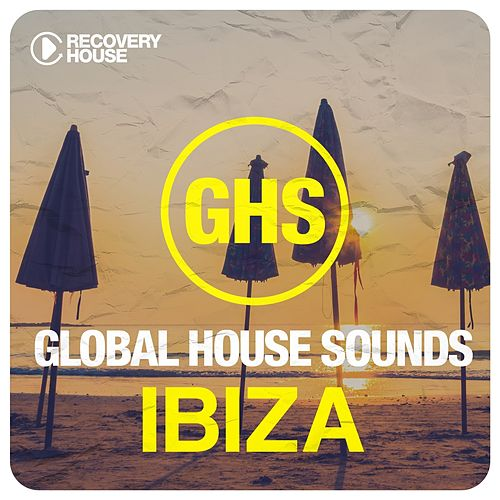 Global House Sounds - Ibiza de Various Artists