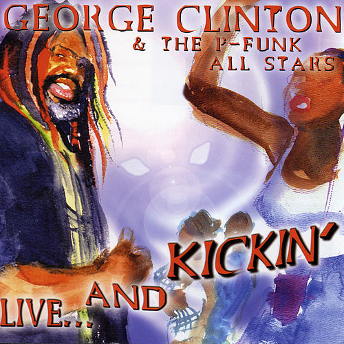 Live... and Kickin' by George Clinton
