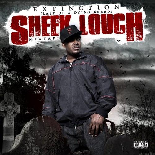 Extinction (last Of A Dying Breed) Mixtape de Sheek Louch