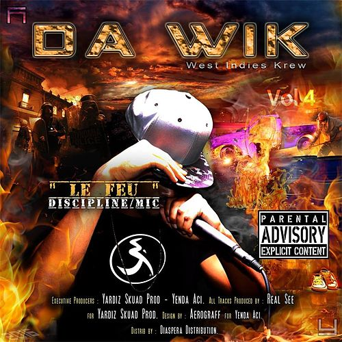 Da Wik, Vol. 4 (Le feu discipline mic) by Various Artists