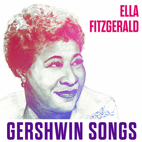 Gershwin Songs by Ella Fitzgerald