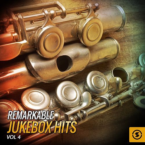 Remarkable JukeBox Hits, Vol. 4 by Various Artists