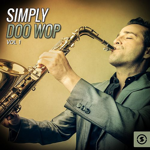 Simply Doo Wop, Vol. 1 de Various Artists