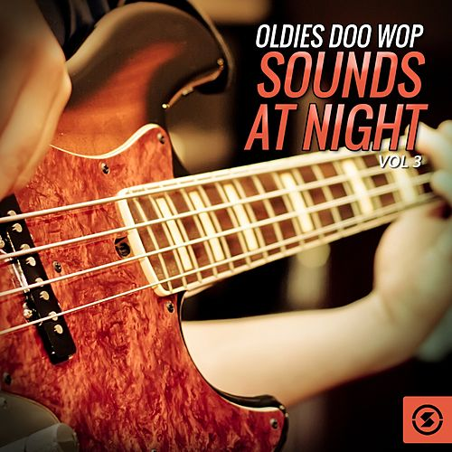 Oldies Doo Wop Sounds at Night, Vol. 3 by Various Artists