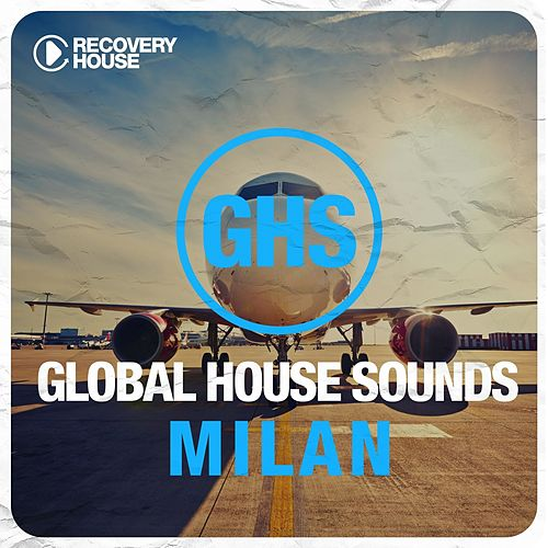Global House Sounds - Milan von Various Artists