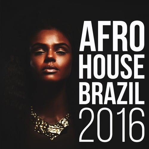 Afro House Brazil 2016 de Various Artists