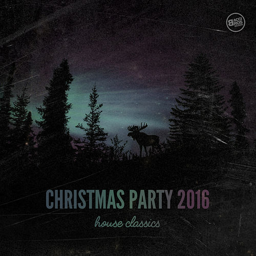 Christmas Party 2016 House Classics van Various Artists