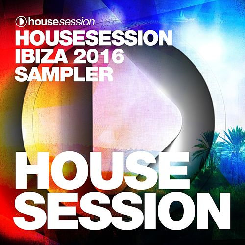 Housesession Ibiza 2016 Sampler de Various Artists