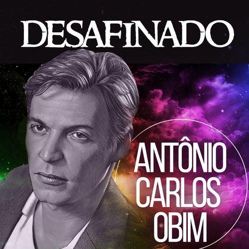 Desafinado by Antônio Carlos Jobim (Tom Jobim)