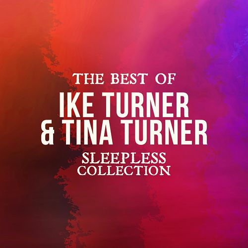 The Best of Ike Turner & Tina Turner (Sleepless Collection) de Tina Turner