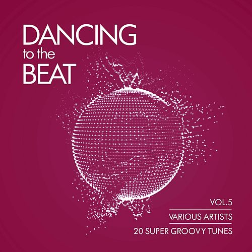 Dancing To The Beat (20 Super Groovy Tunes), Vol. 5 de Various Artists