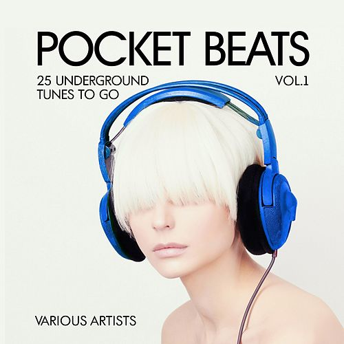 Pocket Beats (25 Underground Tunes To Go), Vol. 1 de Various Artists