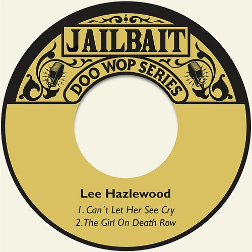 Can´t Let Her See Cry von Lee Hazlewood