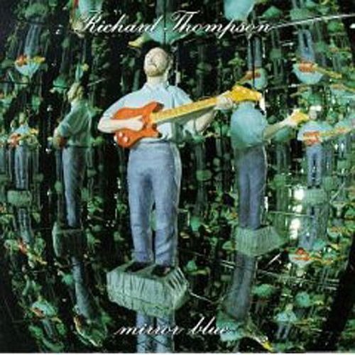 Mirror Blue von Richard Thompson
