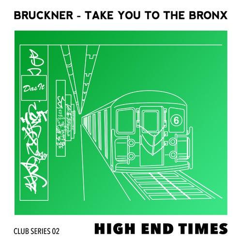 Take You To The Bronx von Bruckner