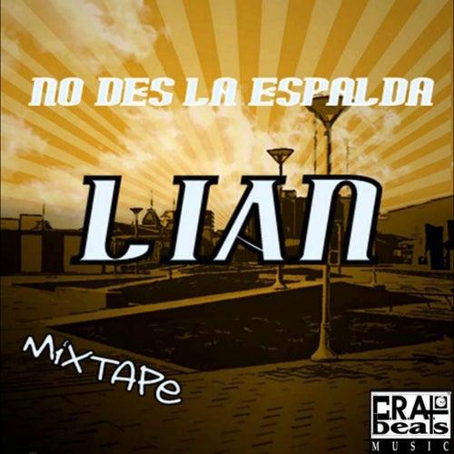 No Des la Espalda: Mixtape by Lian