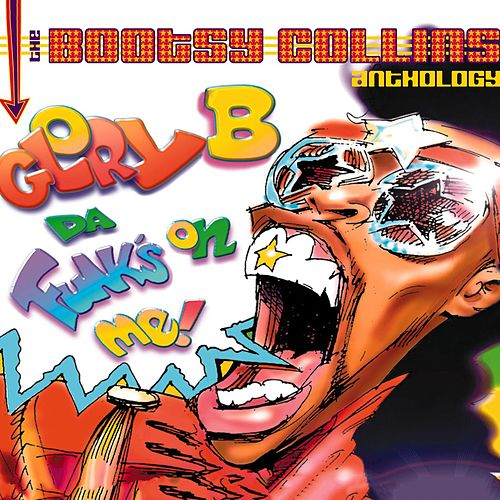 Glory B, Da Funk's On Me! The Bootsy Collins Anthology de Bootsy Collins