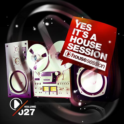 Yes, It's A Housesession -, Vol. 27 de Various Artists