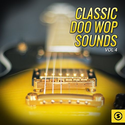 Classic Doo Wop Sounds, Vol. 4 by Various Artists