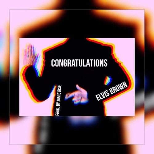 Congratulations by Elvis Brown