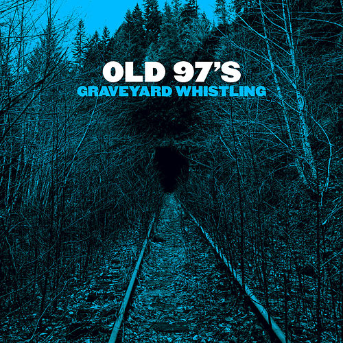 Graveyard Whistling by Old 97's
