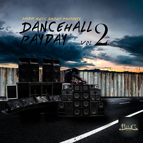 Dancehall Payday Vol 2 by Various Artists