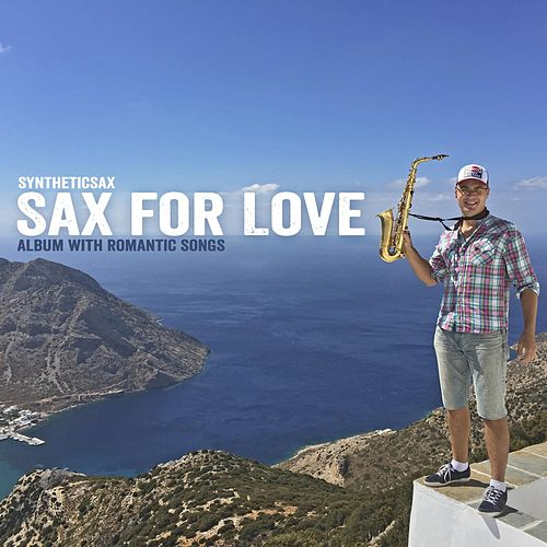 Sax for Love by Syntheticsax