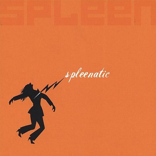 Spleenatic by Spleen