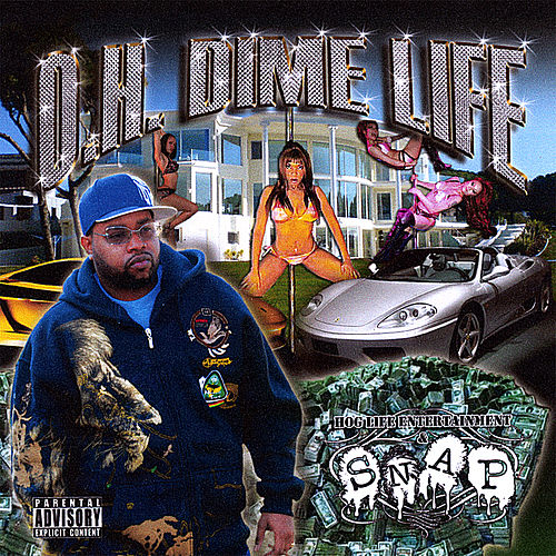 O.H. Dime Life by Snap