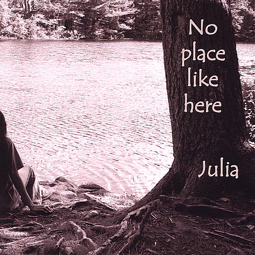 No Place Like Here by Julia