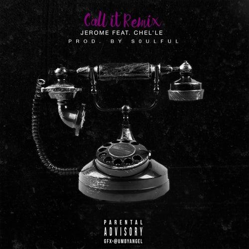 Call It (Remix) [feat. Chel'le] de Jerome