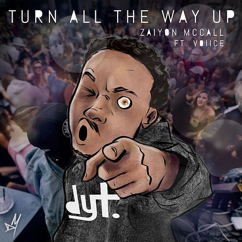 Turn All the Way Up (feat. Voiice) by Zayion McCall