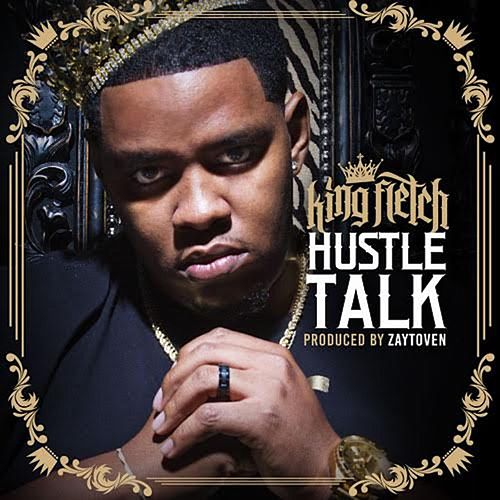 Hustle Talk by King Fletch