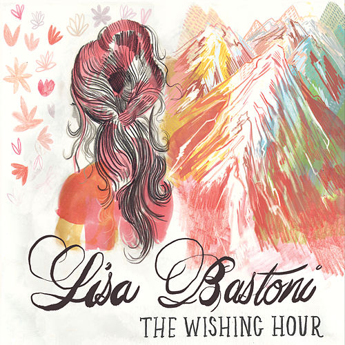 The Wishing Hour by Lisa Bastoni