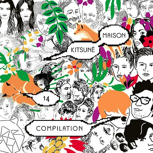 Kitsuné Maison Compilation 14: The 10th Anniversary Issue (Bonus Track Version) by Various Artists