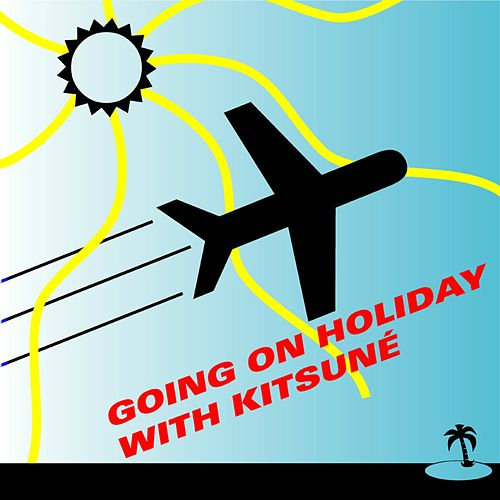 Going on Holiday with Kitsuné de Various Artists