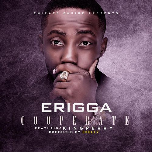 Cooperate (feat. King Perry) de Erigga