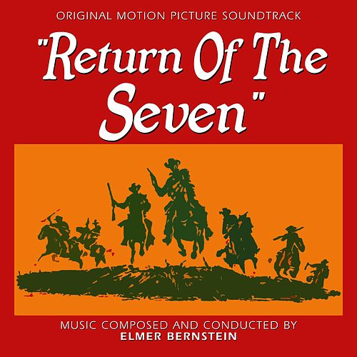 Return of the Seven (Original Motion Picture Soundtrack) von Elmer Bernstein