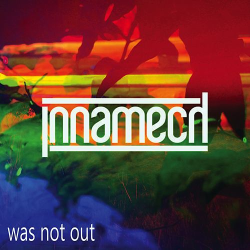Was Not Out by Innamech
