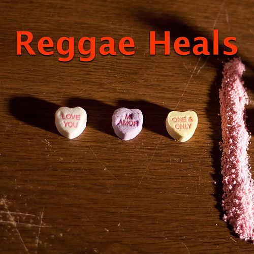 Reggae Heals von Various Artists