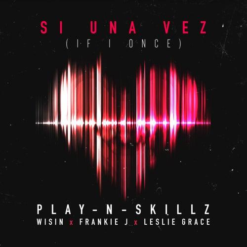 Si una Vez (If I Once) von Play-N-Skillz