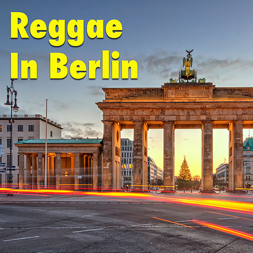 Reggae In Berlin von Various Artists